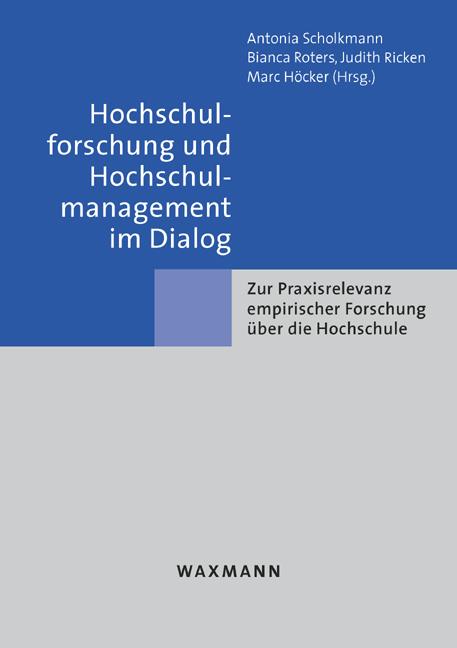 Hochschulforschung und Hochschulmanagement im Dialog