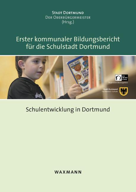 Erster kommunaler Bildungsbericht für die Schulstadt Dortmund
