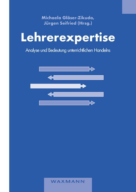 Lehrerexpertise – Analyse und Bedeutung unterrichtlichen Handelns