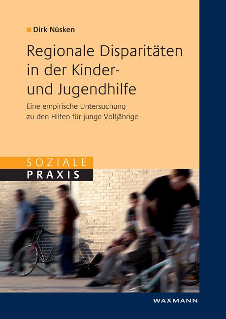 Regionale Disparitäten in der Kinder- und Jugendhilfe