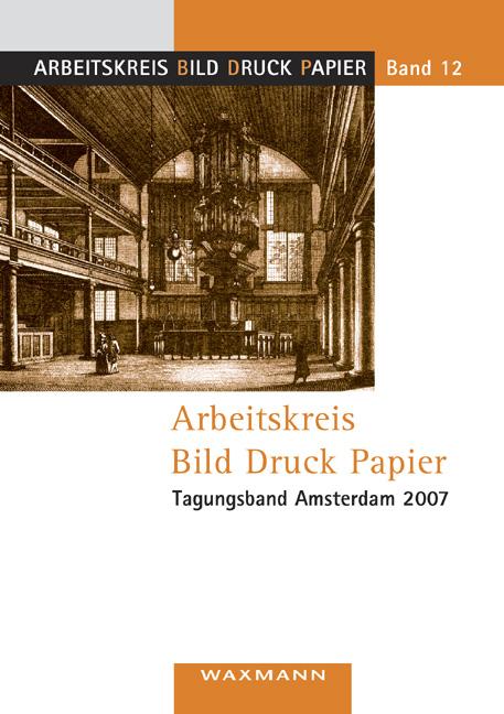 Arbeitskreis Bild Druck Papier<br />Tagungsband Amsterdam 2007