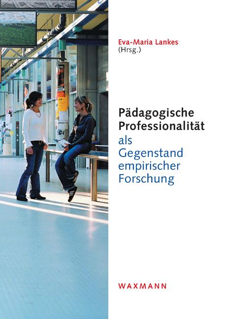 Pädagogische Professionalität als Gegenstand empirischer Forschung