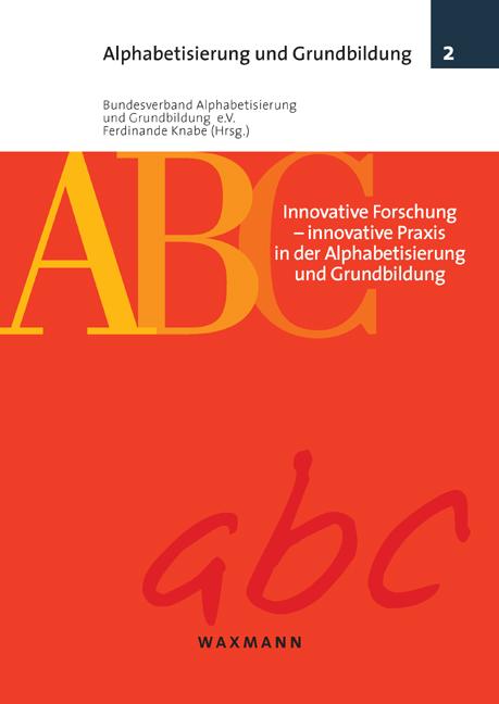 Innovative Forschung – Innovative Praxis in der Alphabetisierung und Grundbildung
