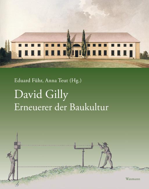 David Gilly – Erneuerer der Baukultur