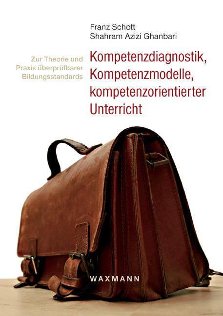 Kompetenzdiagnostik, Kompetenzmodelle, kompetenzorientierter Unterricht