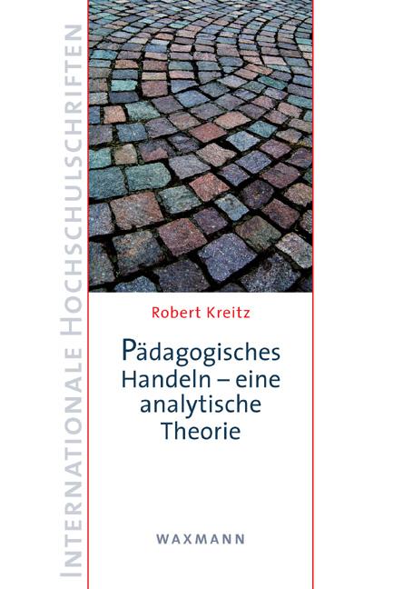 Pädagogisches Handeln – eine analytische Theorie