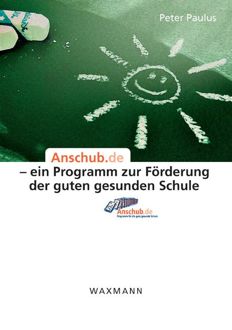 Anschub.de – ein Programm zur Förderung der guten gesunden Schule