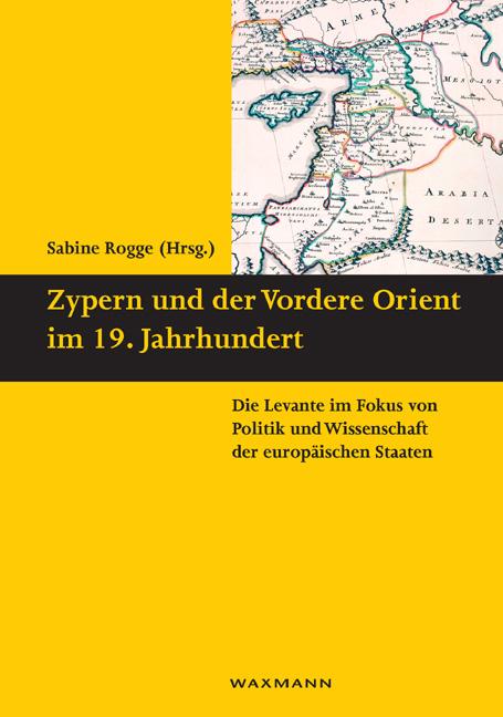 Zypern und der Vordere Orient im 19. Jahrhundert