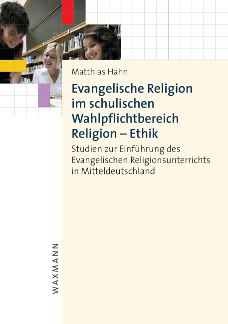 Evangelische Religion im schulischen Wahlpflichtbereich Religion – Ethik