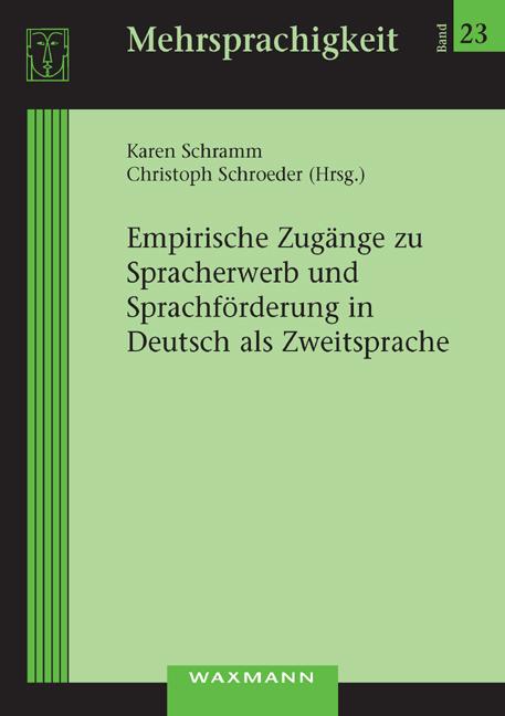 Empirische Zugänge zu Spracherwerb und Sprachförderung in Deutsch als Zweitsprache