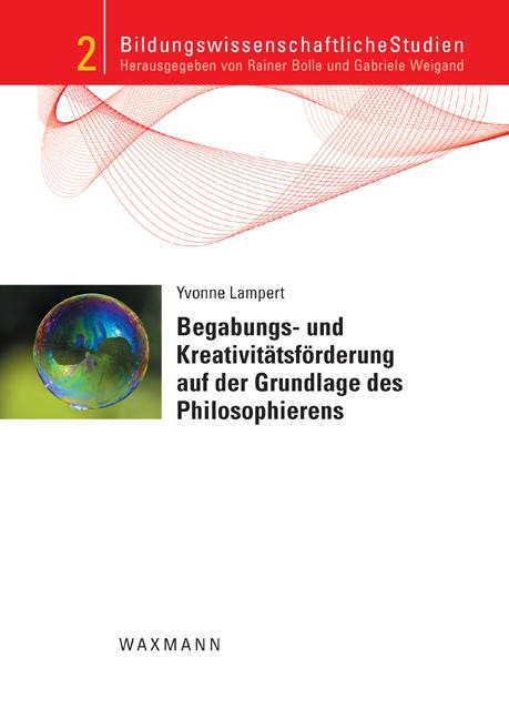 Begabungs- und Kreativitätsförderung auf der Grundlage des Philosophierens