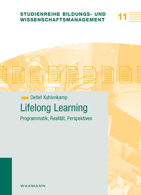 Lifelong Learning – Programmatik, Realität, Perspektiven