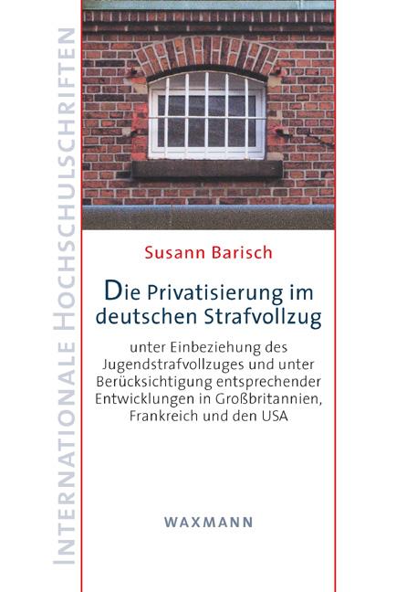Die Privatisierung im deutschen Strafvollzug