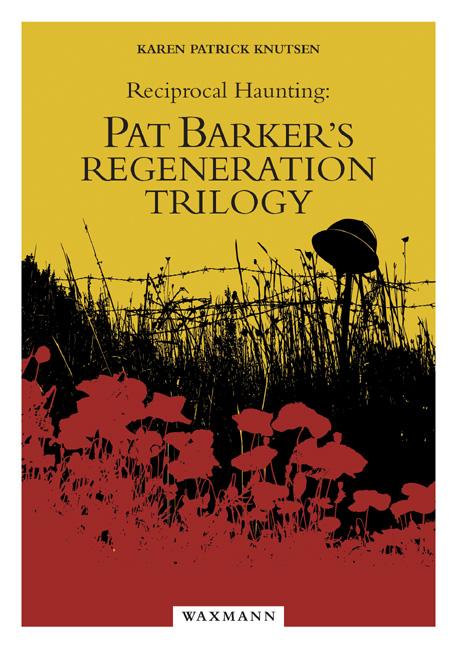 Reciprocal Haunting: Pat Barker's Regeneration Trilogy