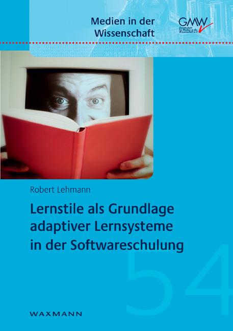 Lernstile als Grundlage adaptiver Lernsysteme in der Softwareschulung