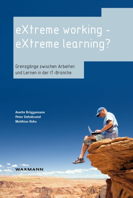 eXtreme working – eXtreme learning?