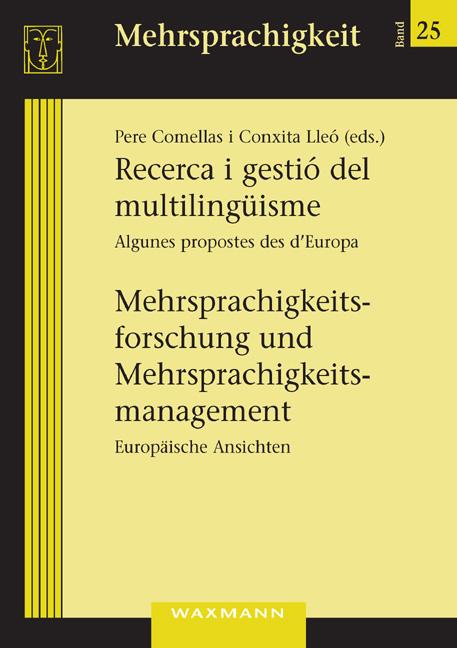 Recerca i gestió del multilingüisme / <br />Mehrsprachigkeitsforschung und Mehrsprachigkeitsmanagement