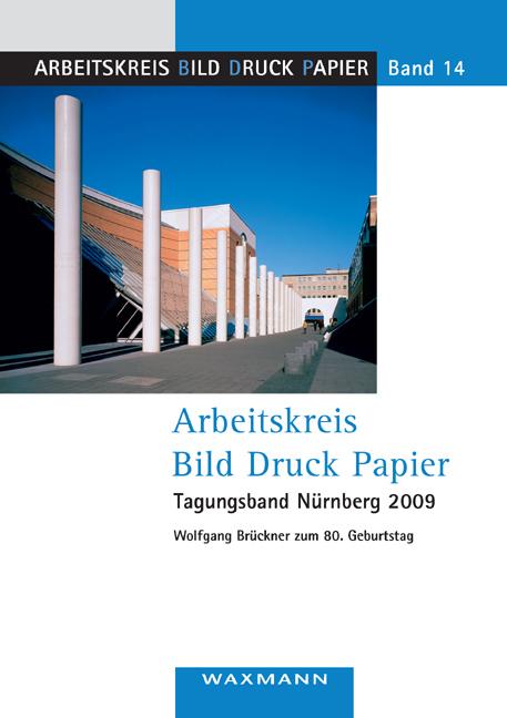 Arbeitskreis Bild Druck Papier<br />Tagungsband Nürnberg 2009