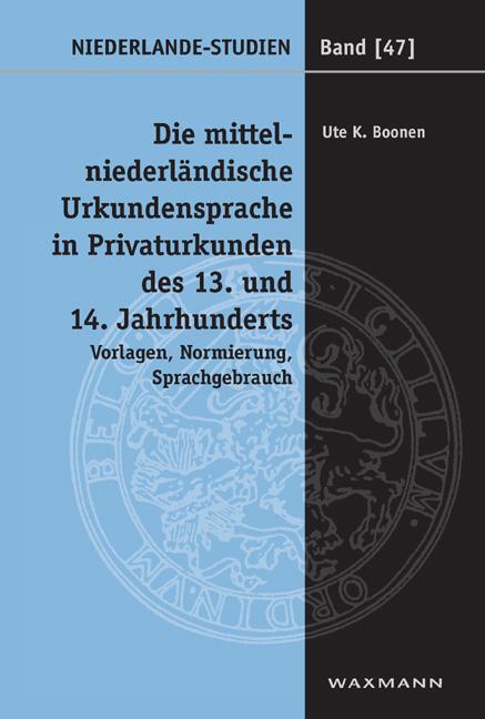 Die mittelniederländische Urkundensprache in Privaturkunden des 13. und 14. Jahrhunderts