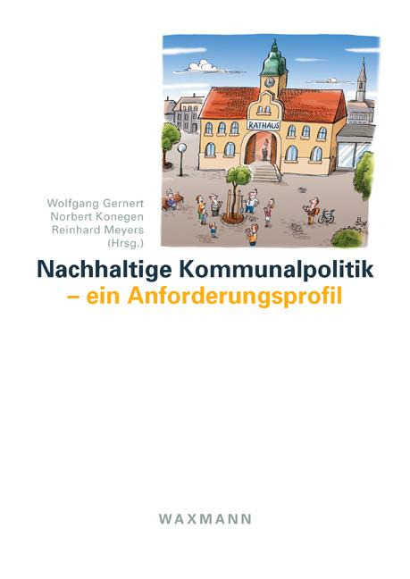 Nachhaltige Kommunalpolitik – ein Anforderungsprofil