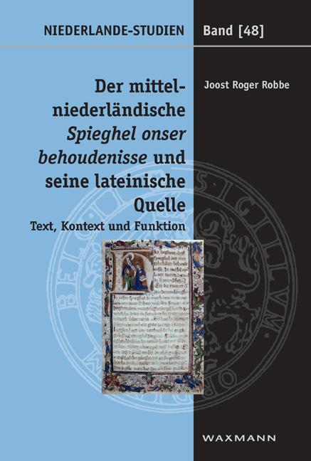 Der mittelniederländische Spieghel onser behoudenisse und seine lateinische Quelle