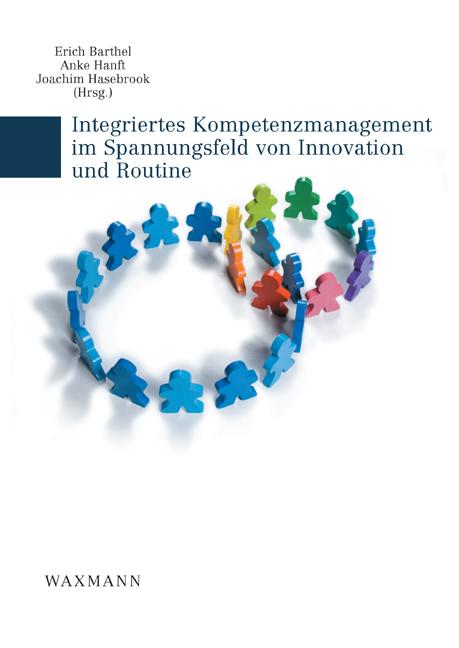 Integriertes Kompetenzmanagement im Spannungsfeld von Innovation und Routine
