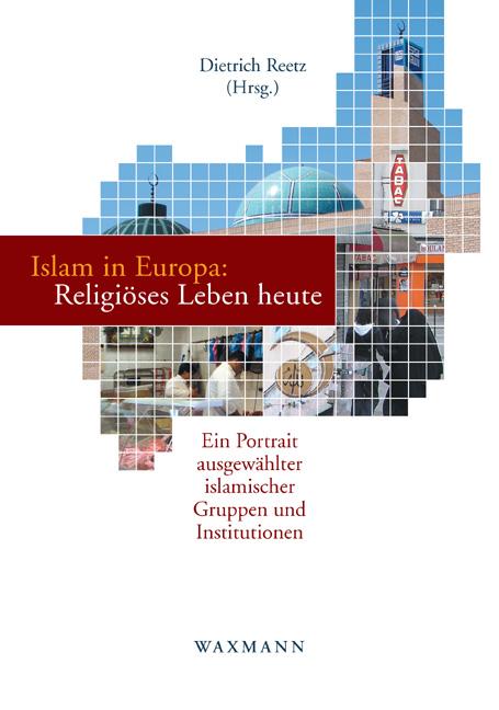 Islam in Europa: Religiöses Leben heute