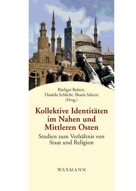Kollektive Identitäten im Nahen und Mittleren Osten