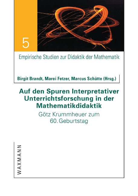 Auf den Spuren Interpretativer Unterrichtsforschung in der Mathematikdidaktik