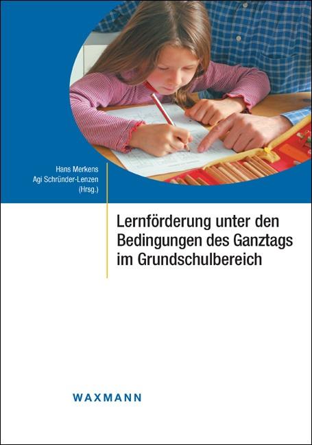 Lernförderung unter den Bedingungen des Ganztags im Grundschulbereich