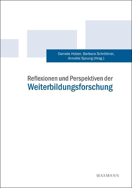 Reflexionen und Perspektiven der Weiterbildungsforschung