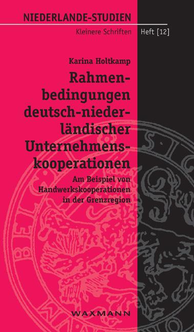 Rahmenbedingungen deutsch-niederländischer Unternehmenskooperationen