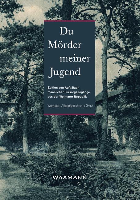 """""""Du Mörder meiner Jugend"""""""