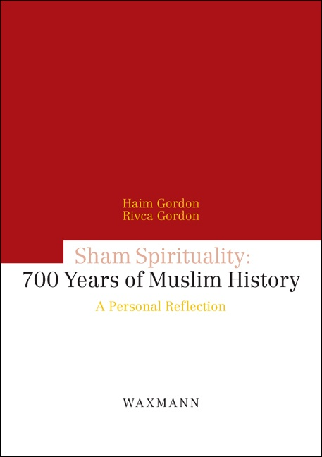 Sham Spirituality: Seven-Hundred Years of Muslim History