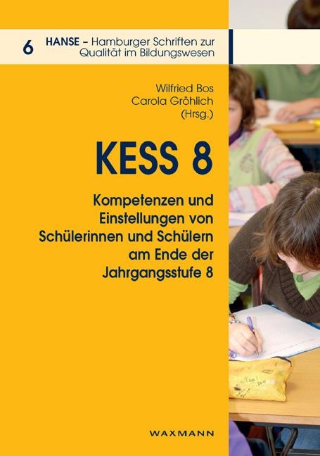 KESS 8 – Kompetenzen und Einstellungen von Schülerinnen und Schülern am Ende der Jahrgangsstufe 8