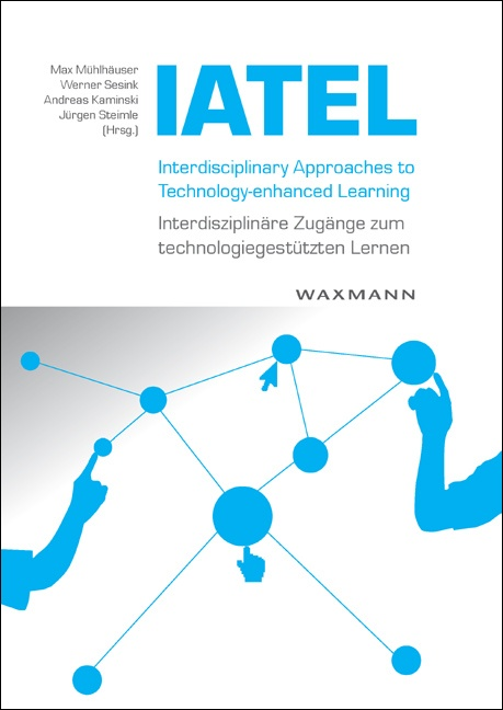 Interdisciplinary Approaches to Technology-enhanced Learning – Interdisziplinäre Zugänge zum technologiegestützen Lernen