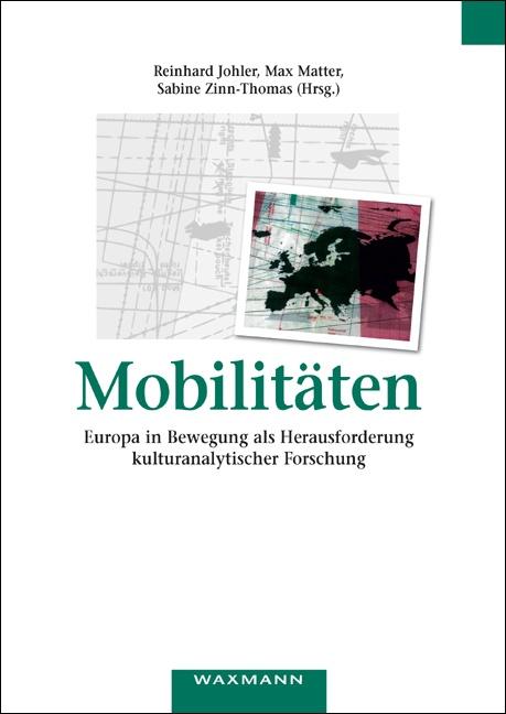 Mobilitäten – Europa in Bewegung als Herausforderung<br />kulturanalytischer Forschung