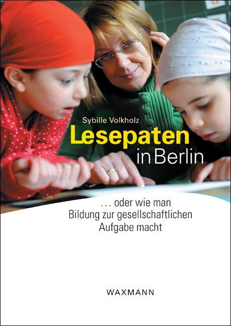 Lesepaten in Berlin oder wie man Bildung zur gesellschaftlichen Aufgabe macht