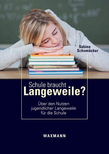 Schule braucht Langeweile?