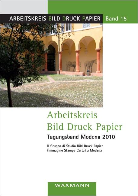 Arbeitskreis Bild Druck Papier<br />Tagungsband Modena 2010