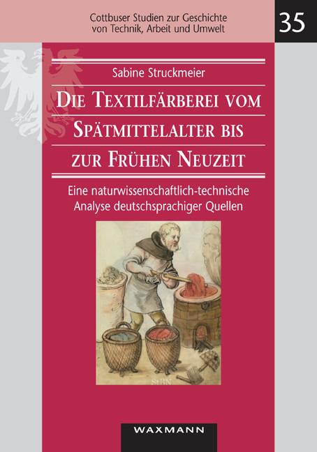 Die Textilfärberei vom Spätmittelalter bis zur Frühen Neuzeit (14.–16. Jahrhundert)
