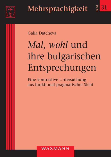 <i>Mal, wohl</i> und ihre bulgarischen Entsprechungen