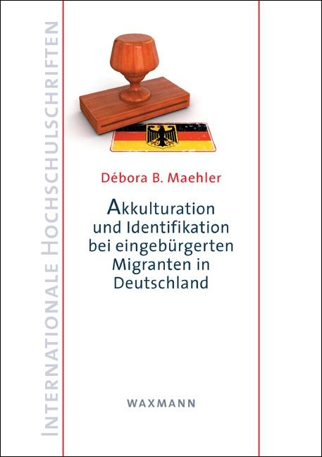 Akkulturation und Identifikation bei eingebürgerten Migranten in Deutschland