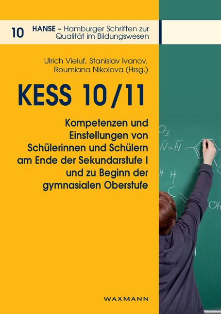 KESS 10/11 – Kompetenzen und Einstellungen von Schülerinnen und Schülern an Hamburger Schulen am Ende der Sekundarstufe I und zu Beginn der gymnasialen Oberstufe