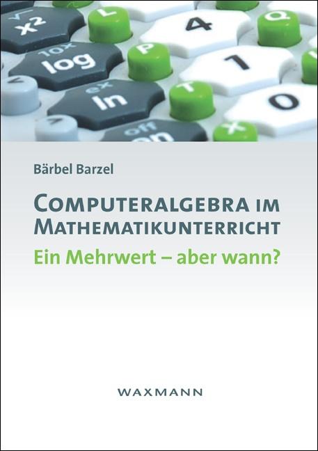 Computeralgebra im Mathematikunterricht