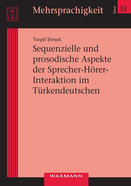 Sequenzielle und prosodische Aspekte der Sprecher-Hörer- Interaktion im Türkendeutschen