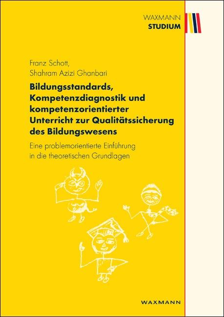Bildungsstandards, Kompetenzdiagnostik und kompetenzorientierter Unterricht zur Qualitätssicherung des Bildungswesens