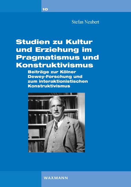 Studien zu Kultur und Erziehung im Pragmatismus und Konstruktivismus