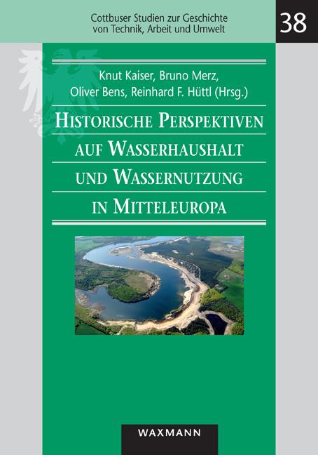 Historische Perspektiven auf Wasserhaushalt und Wassernutzung in Mitteleuropa