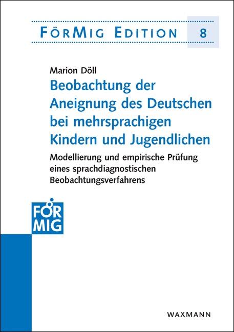 Beobachtung der Aneignung des Deutschen bei mehrsprachigen Kindern und Jugendlichen